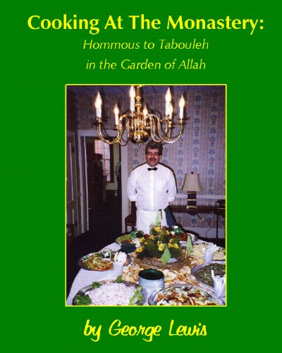 Cooking At The Monastery: Hommous To Tabouleh In The Garden Of Allah ()