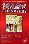 Grand dictionnaire des symboles et des mythes par Julien