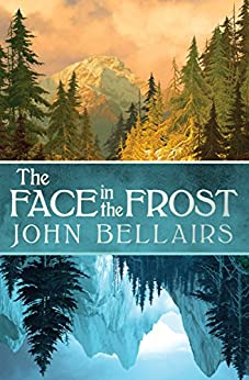 The Face in the Frost by [Bellairs, John]