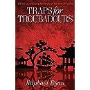 TRAPS FOR TROUBADOURS