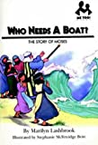 Who Needs a Boat?: The Story of Moses (Me Too!)
