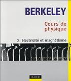Cours de physique de Berkeley, tome 2 : Électricité et magnétisme