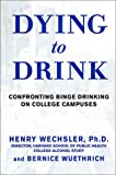 Dying to Drink, Henry Wechsler and Bernice Wuethrich, 1579545831
