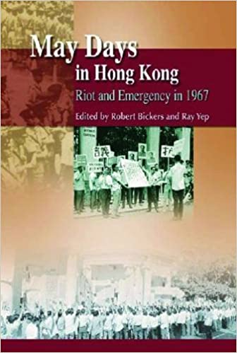 Book May Days in Hong Kong: Riot and Emergency in 1967