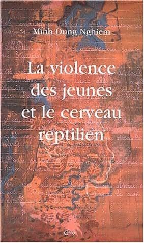 La violence des jeunes et le cerveau reptilien