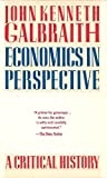Economics in Perspective : A Critical History, Galbraith, John Kenneth, 0395483468