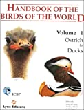 Handbook of the Birds of the World. Volume 1: Ostrich to Ducks (Handbooks of the Birds of the World) (English, French, German and Spanish Edition)