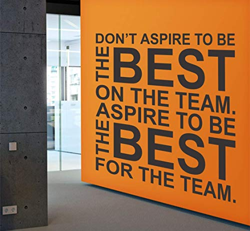 Motivational quote wall decal about teamwork | For home, bedroom, office, sport room, gym | Aspire to be the best for the team
