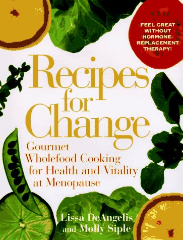 Recipes for Change: Gourmet Wholefood Cooking for