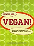 How it All Vegan!: Irresistible Recipes for an Animal Free Diet