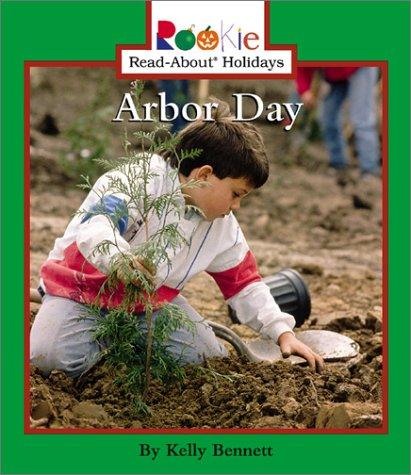 (Arbor Day (Rookie Read-About Holidays) )