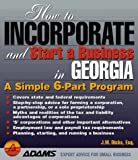 How to Incorporate and Start a Business in Georgia, J. W. Dicks, 1558507698