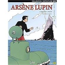 ARSÈNE LUPIN T05 : L'AIGUILLE CREUSE
