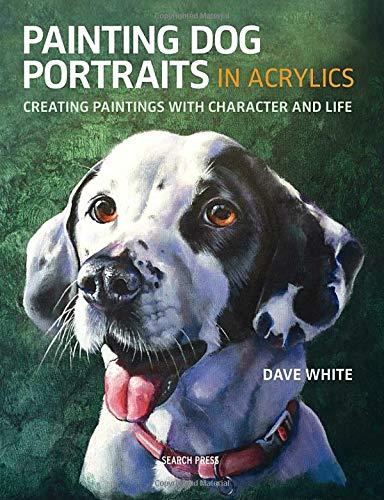 Pdf History Painting Dog Portraits in Acrylics: Creating Paintings With Character and Life