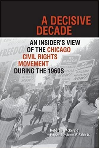 A Decisive Decade An Insider S View Of The Chicago Civil Rights