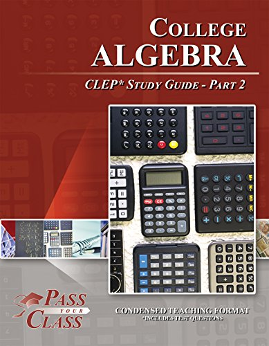 College Algebra CLEP Test Study Guide - Pass Your Class - Part 2