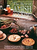Best of Amish Cooking: Traditional And Contemporary Recipes Adapted From The Kitchens And Pantries Of O