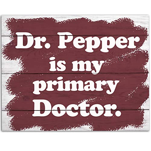 (Dr. Pepper Is My Primary Doctor - 11x14 Unframed Art Print - Makes a Funny Gift Under $15 to Dr. Pepper Addicts (Printed on Paper, Not Wood))