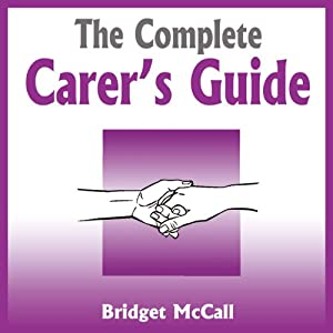 The Complete Carer's Guide Audiobook