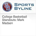 College Basketball Standouts: Mark Madsen | Ron Barr