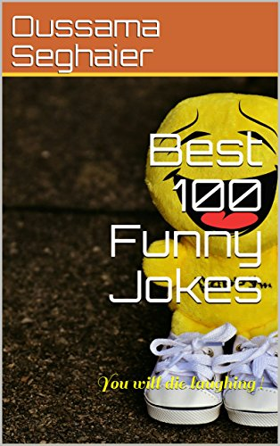 Amazon com: Best 100 Funny Jokes: You will die laughing ! (French