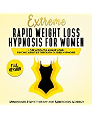 Extreme Rapid Weight Loss Hypnosis for Women: Lose Weight and Awake Your Psychic Abilities Through Guided Hypnosis