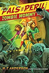 Zombie Mommy (A Pals in Peril Tale)