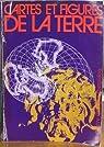 Cartes et figures de la terre : Centre Georges Pompidou, Paris, 24 mai-17 novembre 1980 par Centre de création industrielle