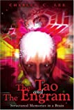 The Tao and the Engram, Charles C. Lee, 0595224652