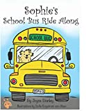 img - for Sophie's School Bus Ride Along (The Sophie Tales) book / textbook / text book