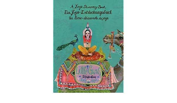 Little Gurus: A Yoga Discovery Book / Ein Yoga ...