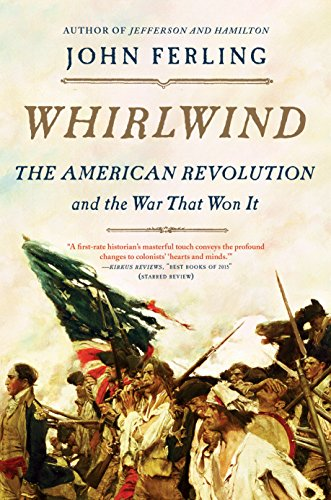 Whirlwind: The American Revolution and the War That Won It cover