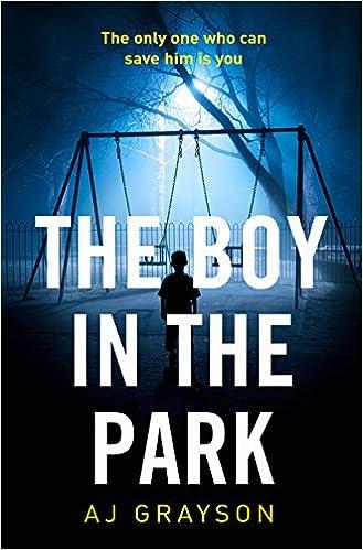 The Boy in the Park: A J Grayson: 9780008239367: Amazon.com: Books