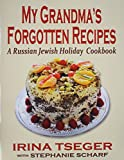 My Grandma s Forgotten Recipes - A Russian Jewish Holiday Cookbook