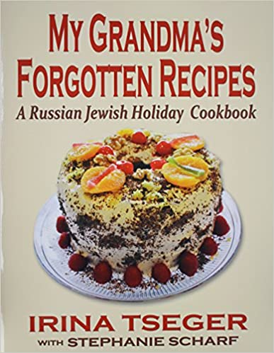 A Russian Jewish Holiday Cookbook My Grandmas Forgotten Recipes