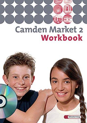 Camden Market - Ausgabe 2005: Workbook 2 mit Audio-CD