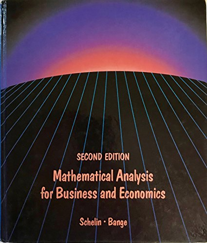 Mathematical Analysis for Business and Economics (The Prindle, Weber & Schmidt series in mathematics)
