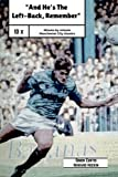 And He's The Left Back Remember!: A minute by minute look at some of Manchester City's most famous matches.