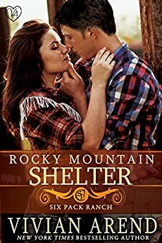 Rocky Mountain Shelter (Six Pack Ranch Book 9) by [Arend, Vivian]