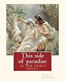 img - for This side of paradise,is the debut novel by F.Scott Fitzgerald(Original Classic): By Rupert Brooke( 3 August 1887 - 23 April 1915) was an English ... playwright, novelist, essayist, and poet. book / textbook / text book
