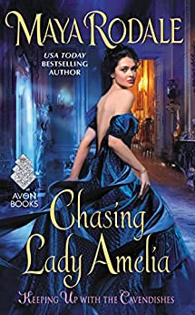 Chasing Lady Amelia: Keeping Up with the Cavendishes by [Rodale, Maya]