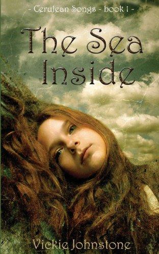 The Sea Inside: Volume 1 (Cerulean Songs) by Vickie Johnstone (2013-05-24)