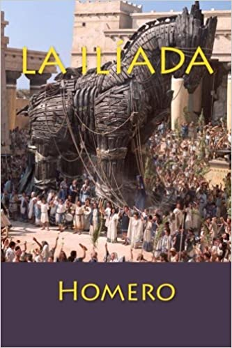 La Ilíada (Spanish Edition): Homero, Philip Bates: 9781483977591: Amazon.com: Books