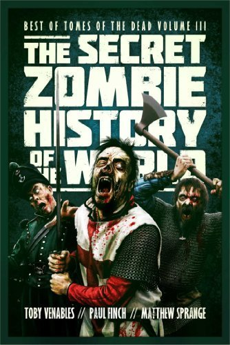 The Secret Zombie History of the World: 3 (Best of Tomes of the Dead) by Toby Venables (2013-12-10) (Toby And The Secrets Of The Tree)