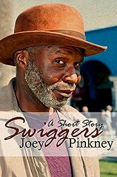 Swiggers: A Short Story by [Pinkney, Joey]