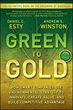 Green to Gold: How Smart Companies Use Environmental Strategy to Innovate, Create Value, and Build Competitive Advantage