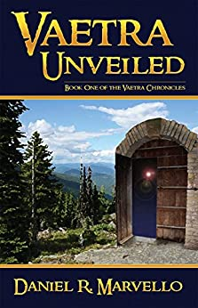 Vaetra Unveiled (The Vaetra Chronicles Book 1) by [Marvello, Daniel R.]