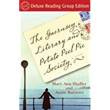 The Guernsey Literary and Potato Peel Pie Society (Random House Reader's Circle Deluxe Reading Group Edition): A Novel