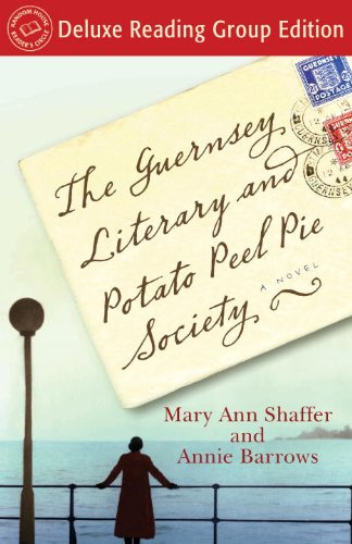 The Guernsey Literary and Potato Peel Pie Society (Random House Reader's Circle Deluxe Reading Group Edition): A (Potato Pie)