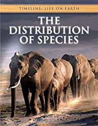 The Distribution of Species (Timeline: Life on Earth)
